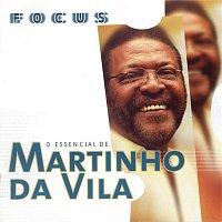 Martinho da Vila – Focus - O Essencial De Martinho Da Vila