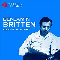 Various Artists.. – Benjamin Britten: Essential Works