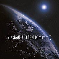 Vladimír Veit – Kde domov můj