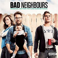 Various Artists.. – Bad Neighbours (Original Motion Picture Soundtrack)