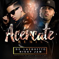 De La Ghetto – Acércate (feat. Nicky Jam) [Remix]