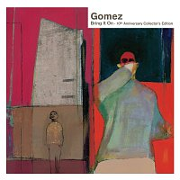 Gomez – Bring It On - 10th Anniversary Collector's Edition