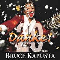 Bruce Kapusta – DANKE - 20 Jahre Bruce Kapusta