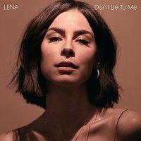 Lena – don't lie to me