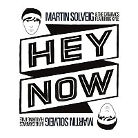 Martin Solveig & The Cataracs, Kyle – Hey Now