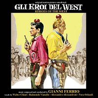 Gianni Ferrio – Gli eroi del West [Original Motion Picture Soundtrack]