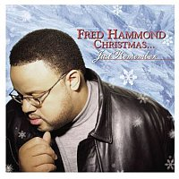 Fred Hammond – Fred Hammond Christmas... Just Remember