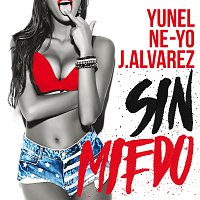 Yunel, Ne-Yo, J. Alvarez – Sin Miedo