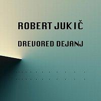 Robert Jukic – Drevored Dejanj