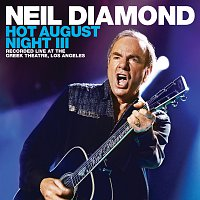 Neil Diamond – Hot August Night III