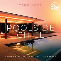 Deep Wave – Poolside Chill