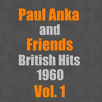 Paul Anka, Friends – British Hits 1960 Vol. 1