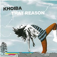 Khoiba – That Reason