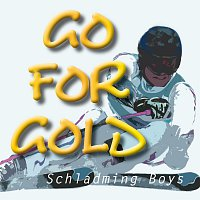 Schladming Boys – Go For Gold