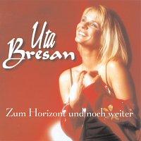 Uta Bresan – Zum Horizont und noch weiter