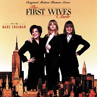 Marc Shaiman – The First Wives Club [Original Motion Picture Score]