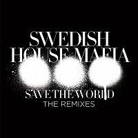 Swedish House Mafia – Save The World [The Remixes]