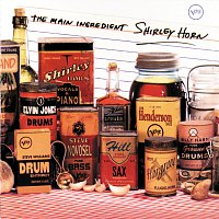 Shirley Horn – The Main Ingredient