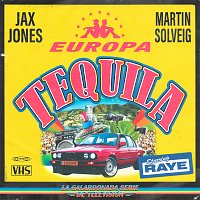 Jax Jones, Martin Solveig, RAYE, Europa – Tequila
