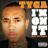 Tyga, Lil Wayne – I'm On It