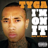 Tyga, Lil Wayne – I'm On It