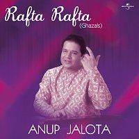 Anup Jalota – Rafta Rafta