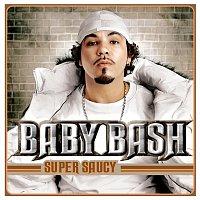 Baby Bash – Super Saucy