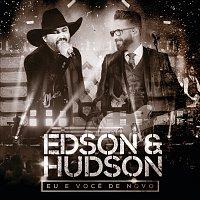 Edson & Hudson – Eu E Voce De Novo [Ao Vivo]