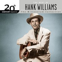 Hank Williams – 20th Century Masters: The Millennium Collection: Best Of Hank Williams