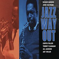 Wilbur Harden, John Coltrane, Curtis Fuller, Tommy Flanagan, Ali Jackson – Jazz Way Out