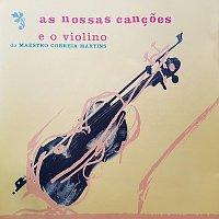 Fernando Correia Martins – As Nossas Cancoes E O Violino