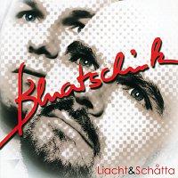 Bluatschink – Liacht & Schatta