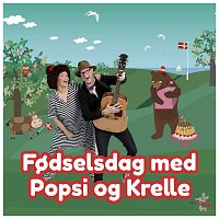 Popsi og Krelle – Fodselsdag Med Popsi Og Krelle