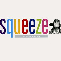 Squeeze – Babylon And On