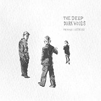 The Deep Dark Woods – The Place I Left Behind