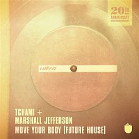 Tchami, Marshall Jefferson – Move Your Body (Future House)