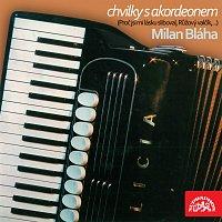 Milan Bláha – Chvilky s akordeonem (Proč jsi mi lásku sliboval, Růžový valčík,...)