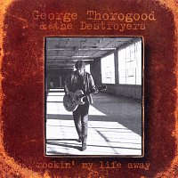 George Thorogood – Rockin' My Life Away