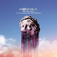 OneRepublic – Better Days [Live Quarantine Recording]