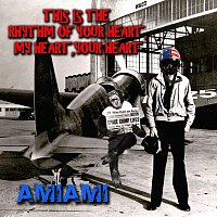 Amiami – This is the rhythm of your heart, my heart, your heart