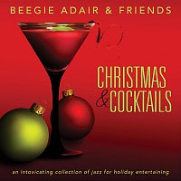 Beegie Adair & Friends – Christmas & Cocktails: An Intoxicating Collection Of Jazz For Holiday Entertaining