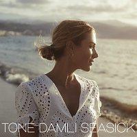 Tone Damli – Seasick