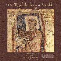 Stefan Fleming – Die Regel des heiligen Benedikt gelesen von Stefan Fleming