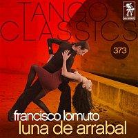 Francisco Lomuto, Fernando Diaz – Tango Classics 373: Luna de Arrabal (Historical Recordings)