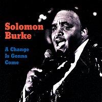 Solomon Burke – A Change Is Gonna Come