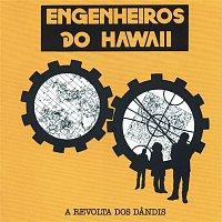 Engenheiros Do Hawaii – A Revolta Dos Dandis