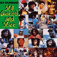 Sly Dunbar – Sly, Wicked And Slick