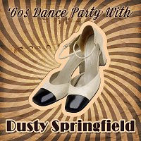 Dusty Springfield – '60s Dance Party With