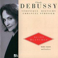 Veronique Dietschy, Emmanuel Strosser – Debussy: Nuits blanches Vol. 4
