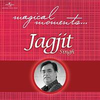 Jagjit Singh – Magical Moments
